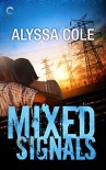 Mixed Signals (Off the Grid) - Alyssa Cole