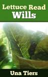 Lettuce Read Wills - Una Tiers