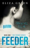 Feeder: Young Adult Science Fiction (Book 1, Feeder Series) - Eliza Green