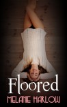 Floored - Melanie Harlow