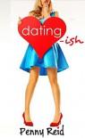 Dating-ish - Penny Reid