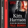 Pale Demon - Kim Harrison, Marguerite Gavin, HarperCollins Publishers Limited
