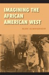 Imagining the African American West - Blake Allmendinger