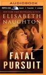 Fatal Pursuit (The Aegis Series) - Elisabeth Naughton
