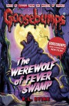 Goosebumps: The Werewolf of Fever Swamp - R.L. Stine