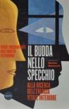 Il Budda nello specchio - Woody Hochswender, Greg Martin, Ted Morino