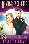 Dragon's Fake Bride: Shifters in Love Fun & Flirty - Scarlett Grove