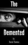 The Demented - Derek Thomas