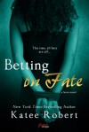 Betting on Fate - Katee Robert