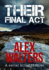 Their Final Act - Alex Walters