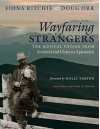 Wayfaring Strangers: The Musical Voyage from Scotland and Ulster to Appalachia - Fiona Ritchie, Doug Orr, Darcy Orr