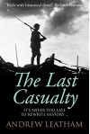 The Last Casualty - Andrew Leatham