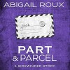 Part & Parcel - Abigail Roux, Brock Thompson