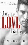 This is Love, Baby (War & Peace Book 2) - RE&D - Vanessa Leret Bridges, K.  Webster