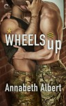 Wheels Up (Out of Uniform #4) - Annabeth Albert