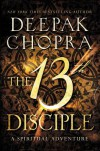 The 13th Disciple: A Spiritual Adventure - Deepak Chopra