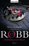 Einladung zum Mord: Roman (Eve Dallas 14) - J.D. Robb, Uta Hege