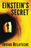 Einstein's Secret - Irving Belateche