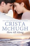 Here All Along (The Kelly Brothers Book 7) - Crista McHugh