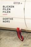 Blicken, pilen, filen - Dorthe Nors