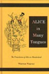 Alice in Many Tongues, the Translations of Alice in Wonderland - Warren Weaver