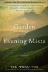 The Garden of Evening Mists[GARDEN OF EVENING MISTS NEW/E][Paperback] - TanTwanEng