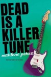 Dead Is a Killer Tune - Marlene Perez