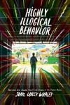 Highly Illogical Behavior - John Corey Whaley