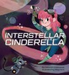 Interstellar Cinderella - Deborah Underwood, Meg Hunt