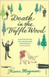 Death in the Truffle Wood - Pierre Magnan