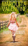 Drive Me Crazy - Marquita Valentine