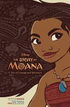 The Story of Moana: A Tale of Courage and Adventure - Kari Sutherland