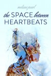 The Space Between Heartbeats - Melissa Pearl