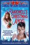 The Rakehell's Christmas Angel - Carole Nelson Douglas