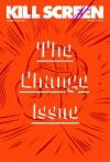 Kill Screen #6: The Change Issue (Kill Screen, 1) - Jamin Warren, Ryan Kuo