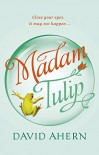 Madam Tulip - David Ahern