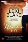 Master No (Masters and Mercenaries) (Volume 9) - Lexi Blake