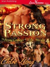 Strong Passion [The Strong Cowboys of Wilde, Nevada 4] (Siren Publishing LoveXtreme Forever - Serialized) - Chloe Lang