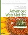 Advanced Web Metrics with Google Analytics - Brian Clifton