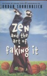Zen and the Art of Faking It - Jordan Sonnenblick