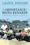 The Importance of Being Kennedy: A Novel - Laurie Graham