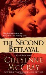 The Second Betrayal - Cheyenne McCray