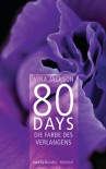 80 Days - Die Farbe des Verlangens: Band 4 Roman (German Edition) - Vina Jackson, Gerlinde Schermer-Rauwolf, Barbara Steckhan, Thomas Wollermann