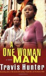 A One Woman Man: A Novel - Travis Hunter