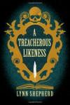 A Treacherous Likeness - Lynn Shepherd