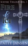 Fire & Ice (Icefire Trilogy #1) - Patty Jansen