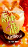 The El Paso Chile Company Rum & Tiki Cookbook - W.P. Kerr
