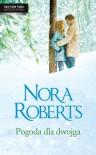 Pogoda dla dwojga - Nora Roberts