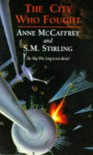 The City Who Fought - Anne McCaffrey;S. M. Stirling