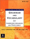 Grammar and Vocabulary for Cambridge Advanced and Proficiency. With Key. Schülerbuch. Fully updated for the revised CPE. (Lernmaterialien) - Richard Side;Guy Wellman